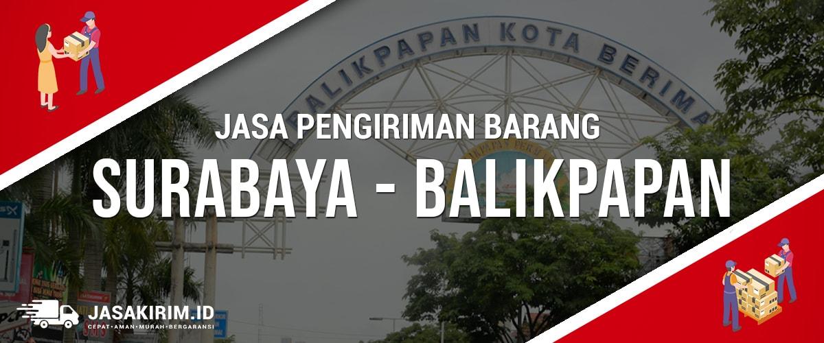 Jasa Ekspedisi / Pengiriman Surabaya – Balikpapan