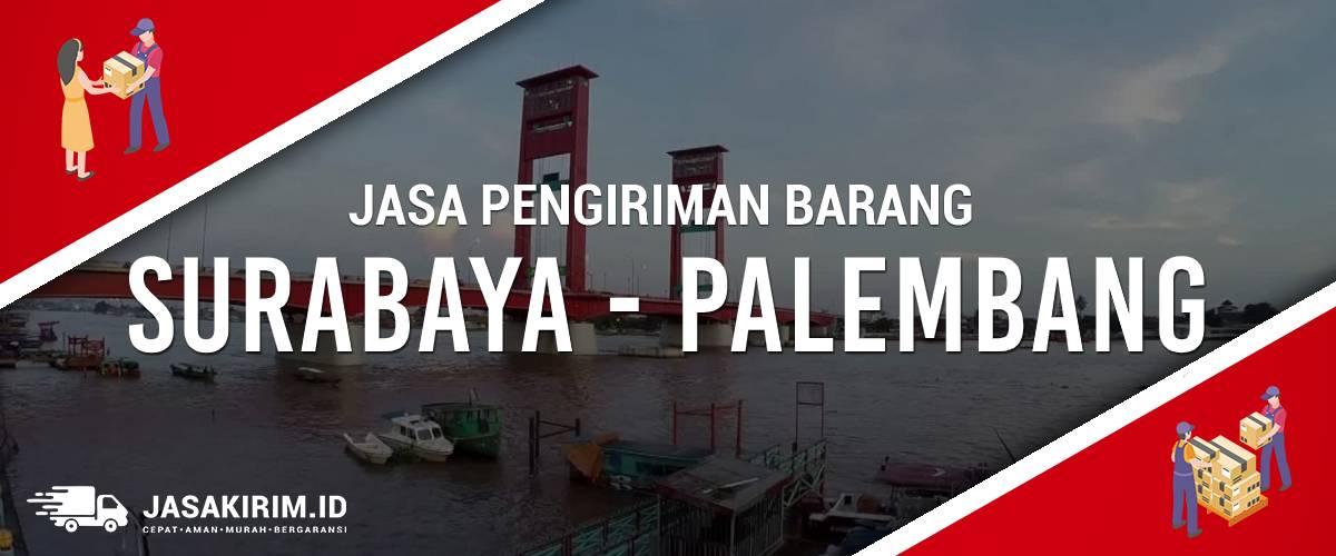 Jasa Ekspedisi Surabaya - Palembang Ongkir Murah
